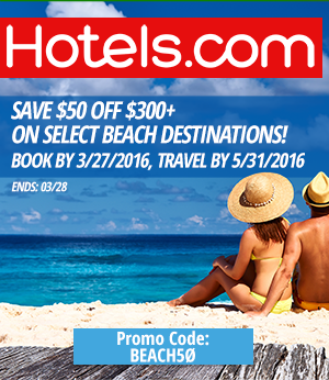 Hotels.com: Save $50 off $300+ on select beach destinations! Book by 3/27/2016, Travel by 5/31/2016.