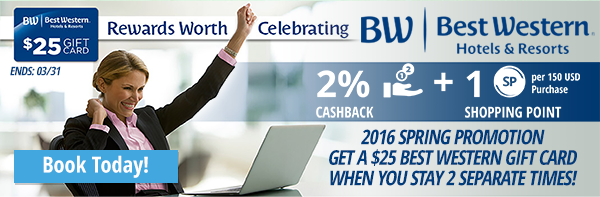 Best Western: 2016 Spring Promotion – Get a $25 Best Western Gift Card when you stay 2 separate times.
