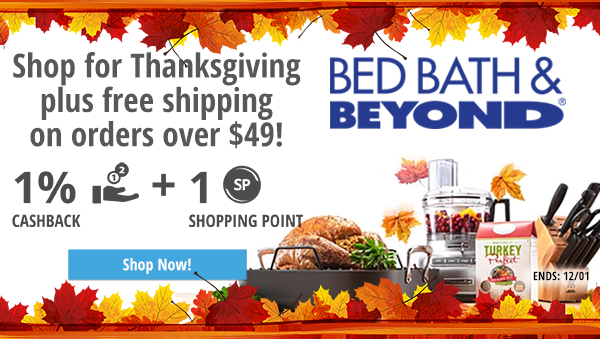 Bed bath & beyond: Shop for thanksgiving plus free shipping on orders over $49